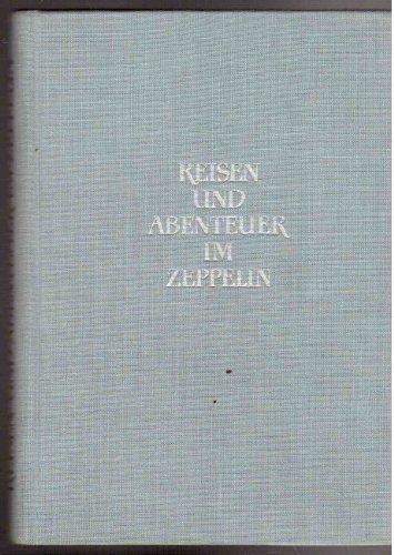 Reisen und Abenteuer im Zeppelin. Nach Tagebuchaufzeichnungen von Hugo Eckener.