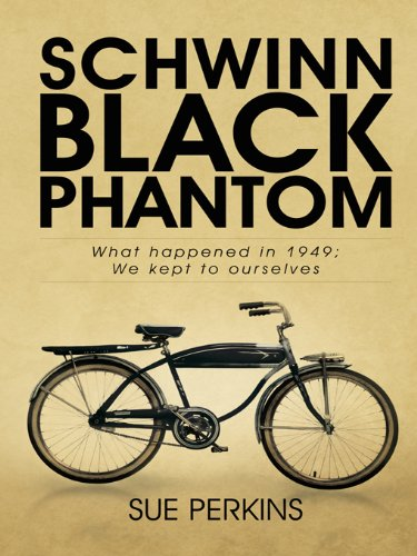 schwinn-black-phantom-what-happened-in-1949-we-kept-to-ourselves-english-edition