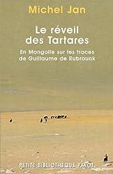 Le Réveil des tartares : En Mongolie sur les traces de Guillaume de Rubrouck