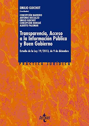 Transparencia, Acceso a la Información Pública y Buen Gobierno: Estudio de la Ley 19/2013, de 9 de diciembre (Derecho - Práctica Jurídica) por Emilio Guichot Reina