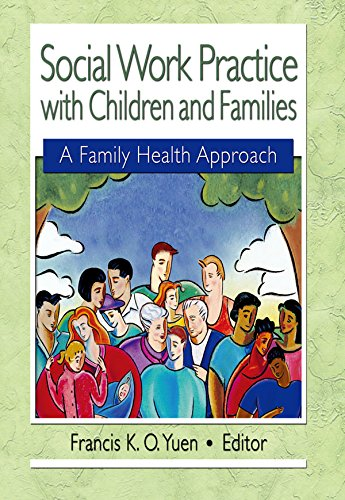 Social Work Practice with Children and Families: A Family Health Approach (Haworth Health & Social Policy) por Francis K. O. Yuen