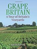 Grape Britain: A Tour of Britain's Vineyards