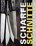 Scharfe Schnitte: Das Messerbuch