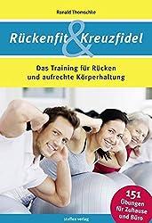 Rückenfit & Kreuzfidel: Das Training für Rücken - Ronald Thomschke
