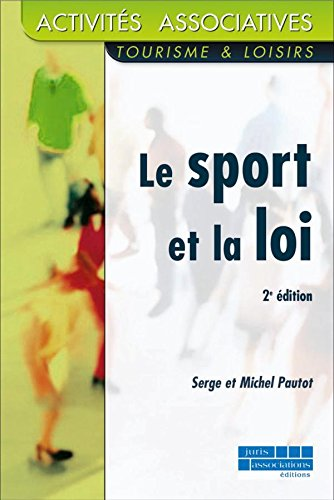 Le Sport et la Loi : Guide juridique pratique par Serge Paulot