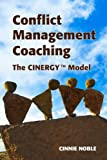 Conflict Management Coaching: The Cinergy™ Model (English Edition)