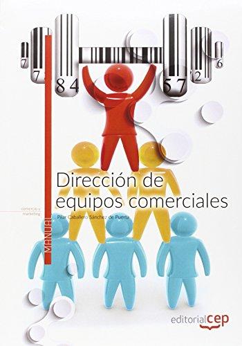Dirección de equipos comerciales. Manual teórico por Pilar Caballero Sánchez de Puerta