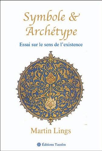 Symbole et Archtype, essai sur le sens de l'existence