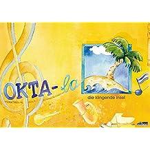 Okta-la / Okta-la - Schülerheft: Die klingende Insel (Okta-la - Die klingende Insel / Musikalische Grundausbildung für Kinder ab 6 Jahren in Musikschule/Grundschule)