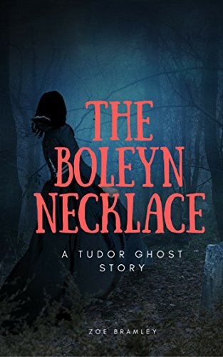 The Boleyn Necklace: A Tudor Ghost Story (English Edition)