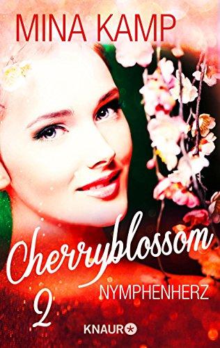 Buchseite und Rezensionen zu 'Cherryblossom 2: Nymphenherz (KNAUR eRIGINALS)' von Mina Kamp
