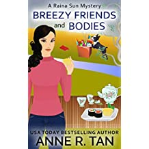 Breezy Friends and Bodies: A Chinese Cozy Mystery (A Raina Sun Mystery Book 3) (English Edition)