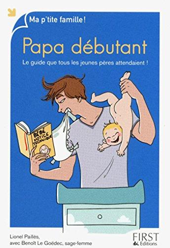 Papa débutant (MA P TITE FAMIL) (French Edition)