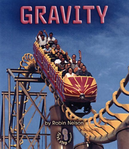 Gravity (First Step Nonfiction (Paperback)) by Robin Nelson (2004-01-01)