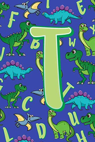 T: Dinosaur Alphabet Practice Writing Book for Kids -