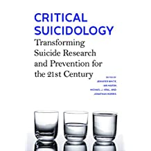 Critical Suicidology: Transforming Suicide Research and Prevention for the 21st Century