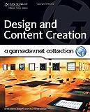 Design and Content Creation: A GameDev.net Collection (Course Technology Ptr) 1st edition by Sikora, Drew, Hattan, John (2009) Taschenbuch