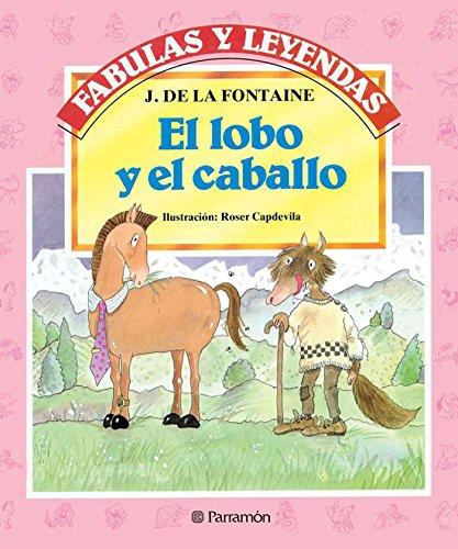 El lobo y el caballo (Fabulas y leyendas) por La Fontaine