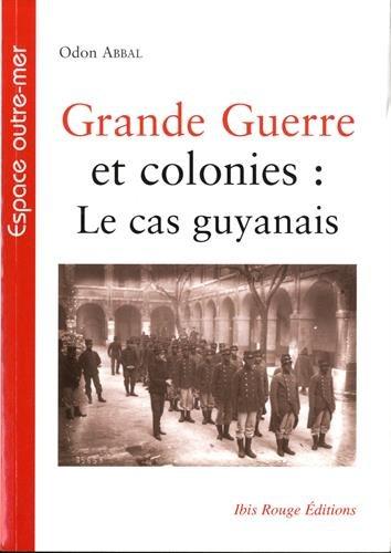 Grande guerre et colonies : le cas guyanais
