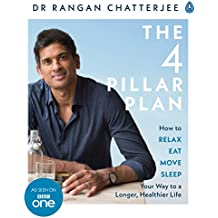 The 4 Pillar Plan: How to Relax, Eat, Move and Sleep Your Way to a Longer, Healthier Life