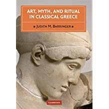 Art, Myth, and Ritual in Classical Greece Paperback