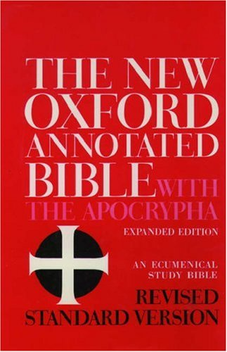 The New Oxford Annotated Bible with the Apocrypha: Revised Standard Version, Containing the Second Edition of the New Testament and an Expanded Edition of the Apocrypha