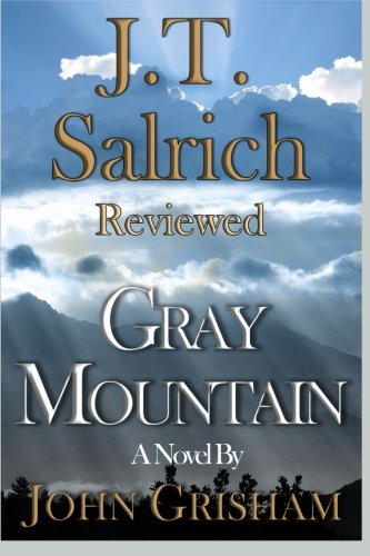 Gray Mountain: A Novel by John Grisham - Reviewed