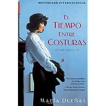 El tiempo entre costuras: Una novela (Atria Espanol) (Spanish Edition) by Mar? Due?s (2011-11-08)