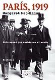 Paris, 1919: Seis meses que cambiaron el mundo (Spanish Edition) by Margaret Macmillan (2012-12-27)