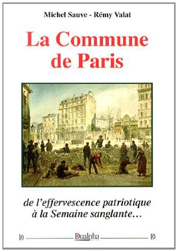 La Commune de Paris : De l'effervescence patriotique à la Semaine sanglante