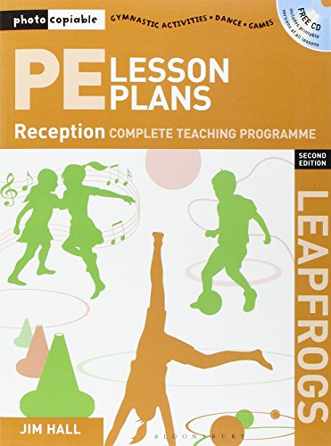 PE Lesson Plans Year R: Photocopiable Gymnastic Activities, Dance and Games Teaching Programmes (Leapfrogs)