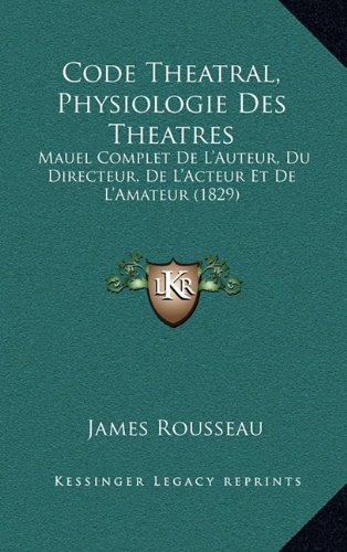 Code Theatral, Physiologie Des Theatres