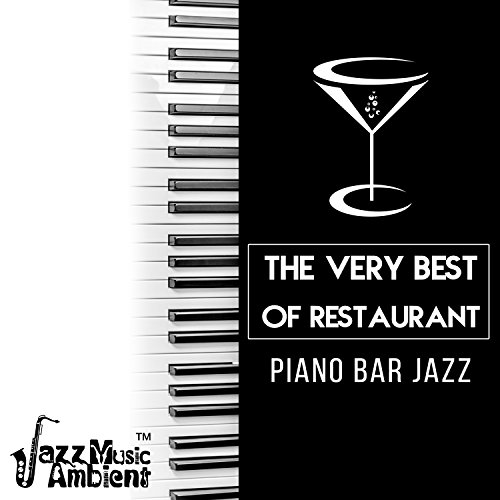 The Very Best of Restaurant Piano Bar Jazz
