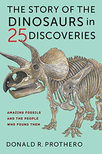The Story of the Dinosaurs in 25 Discoveries: Amazing Fossils and the People Who Found Them (English Edition)