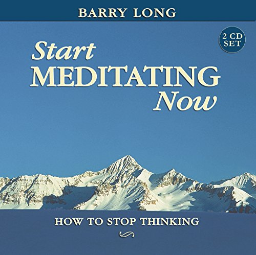 Start Meditating Now: How to Stop Thinking (Myth of Life)