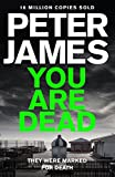 You Are Dead (Roy Grace series Book 11) by Peter James