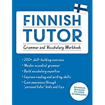 Finnish Tutor: Grammar and Vocabulary Workbook (Learn Finnish with Teach Yourself): Advanced beginner to upper intermediate course (Language Tutors)