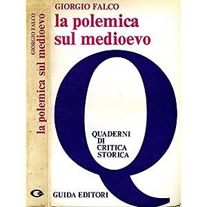 La Polemica Sul Medioevo.