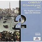 Corelli : 12 Concerti Grossi Op .6