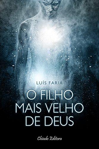 O Filho Mais Velho de Deus (Portuguese Edition) por Luís Faria