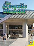 The Acropolis Museum (Museums of the World)