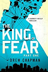 The King of Fear: Part One: A Garrett Reilly Thriller (English Edition)