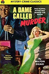 A Dame Called Murder by Milton Ozaki (2014-03-29)