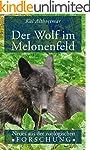 Der Wolf im Melonenfeld: Neues aus de...