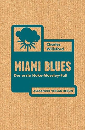 Miami Blues: Der erste Hoke-Moseley-Fall (Hoke Moseley 1)