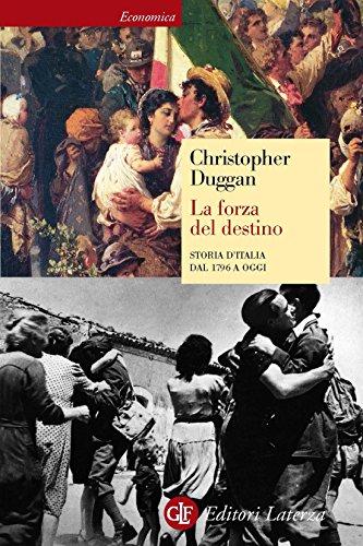 La forza del destino: Storia d'Italia dal 1796 a oggi (Economica Laterza Vol. 644) (Italian Edition)