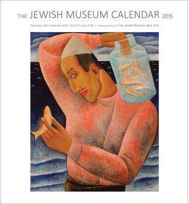 [(The Jewish Museum 2015 Wall Calendar)] [ Pomegranate Communications Inc,US ] [July, 2014]