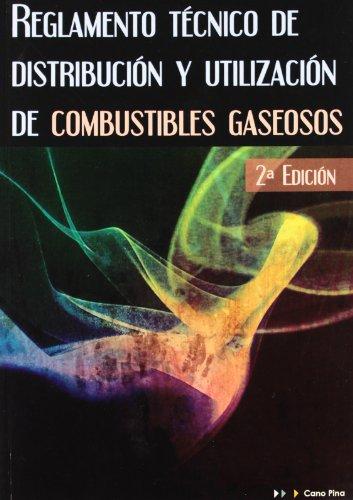 Reglamento Técnico De Distribución Y Utilización De Combustibles Gaseosos por Aa.Vv.