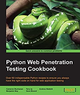 Python Web Penetration Testing Cookbook by [Buchanan, Cameron]