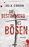 Die Bestimmung des Bösen: Kriminalroman von Julia Corbin